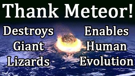Thank Meteor! Destroys Giant Lizards, Enables Human Evolution